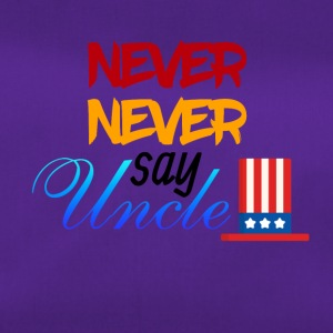 Never Never Say Uncle - Borsa sportiva