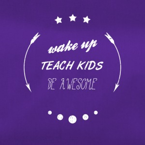 WAKE UP TEACH KIDS BE AWESOME Schule Shirt - Sporttasche