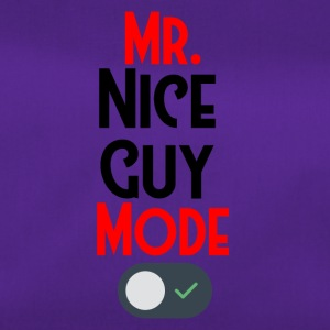 Mister nice guy modus is actived - Sporttas