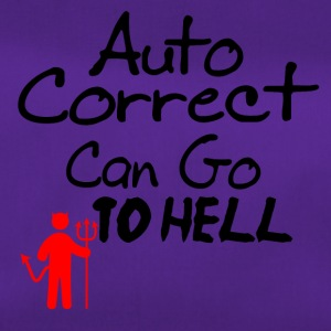 Auto correct can go to hell - Sporttasche