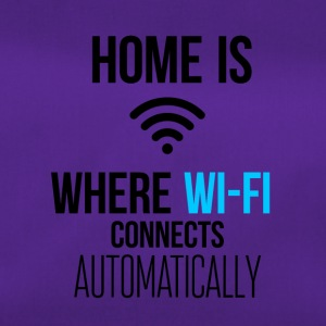 Home is like Wi-Fi - Sporttasche