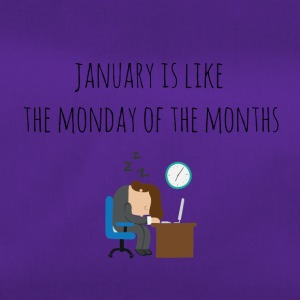 January is like the monday of the months - Duffel Bag