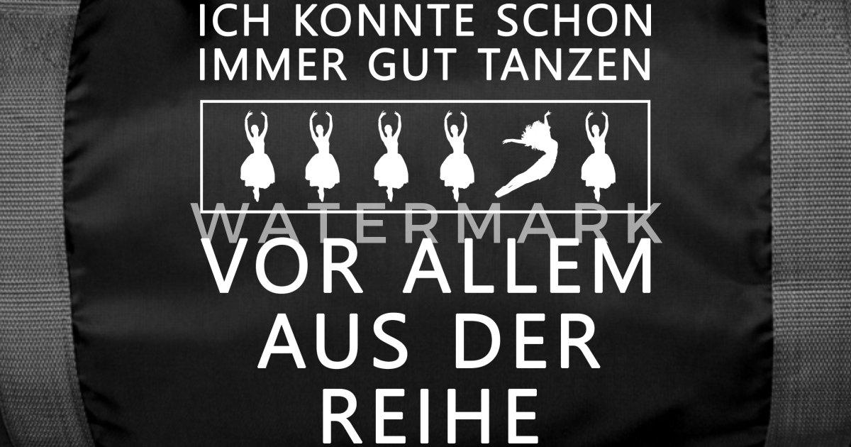 Lustige Spruche Tanzen Tanzerin Geschenk Sporttasche Spreadshirt