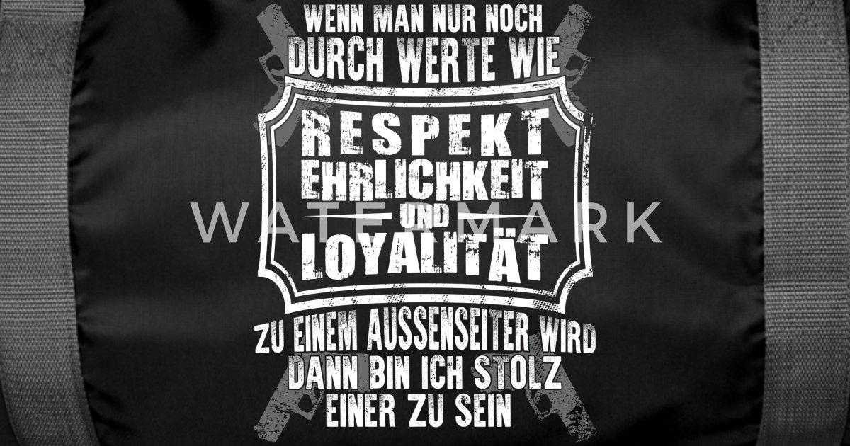 Respekt Ehrlichkeit Loyalitat Spruche Geschenk Sporttasche Spreadshirt