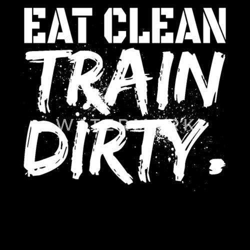 Eat Clean Train Dirty Training Diat Motivation Sporttasche Spreadshirt