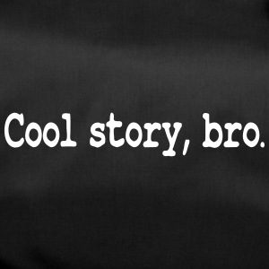 Cool Story Bro / Good story brother - Duffel Bag