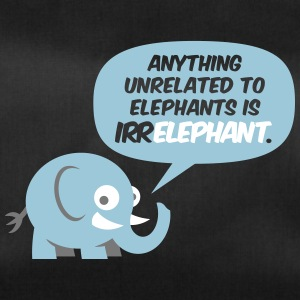 Anything Unrelated To Elephants Is Irrelephant. - Duffel Bag