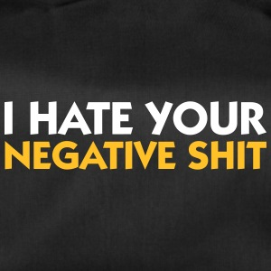 I Hate Your Negative Shit! - Duffel Bag