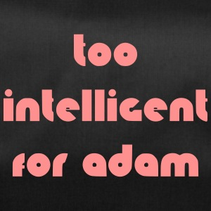 too intelligent for adam - Sporttasche