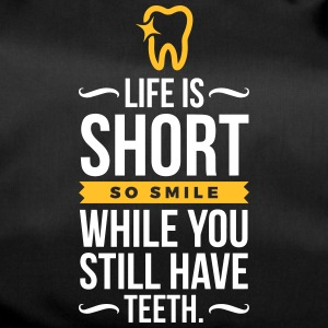 Life Is Short. Smile While You Have Teeth! - Duffel Bag