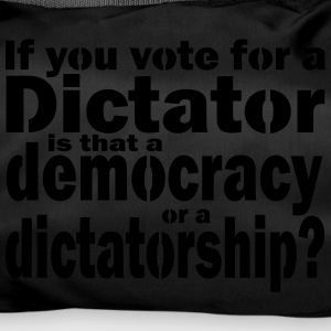 Dictatorship or democracy - a choice - Duffel Bag