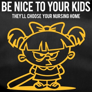 Your Kids Choose Your Nursing Home Be Nice To Them - Duffel Bag
