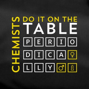 Chemist do it on the table periodically Geschenk - Sporttasche