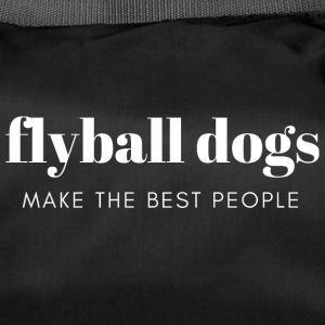 Flyball Dogs make the best people - Sporttasche