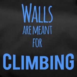 Walls are Meant for Climbing - Sporttasche