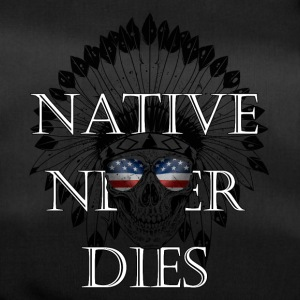 Native never dies - America United States Indian - Duffel Bag