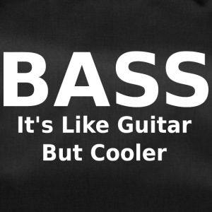 Bass it's like guitar but cooler - Sporttasche