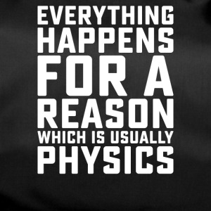 Everything Happens for a Reason, It's PHYSICS - Duffel Bag