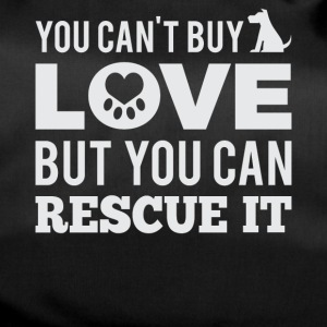 You can't buy love, but you can rescue it - Duffel Bag