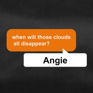 Angie, when will those clouds all disappear? pdf - Duffel Bag