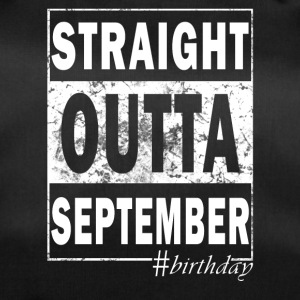 Straight outta September #birthday - Sporttasche