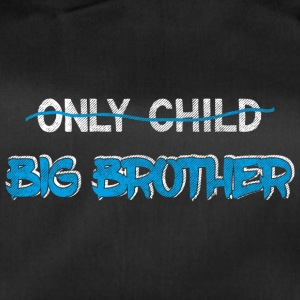 Brother Quotes > Only Child? You're A Big Brother - Sporttasche