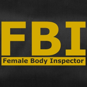 FBI - FEMALE BODY INSPECTOR - Duffel Bag