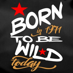 Born in 1971 to be Wild Today - Duffel Bag