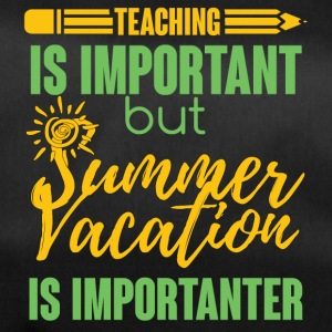 Teacher / School: Teaching Is Important but Summer - Duffel Bag
