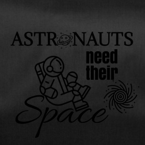 Astronauts need their space too - Duffel Bag