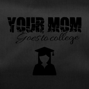Your mom is going to college - Sporttasche
