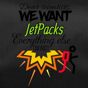 We need jet packs everything else can wait - Sporttasche