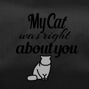 My Cat was right about you - Duffel Bag