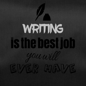 Writing is the best job you will ever have - Duffel Bag