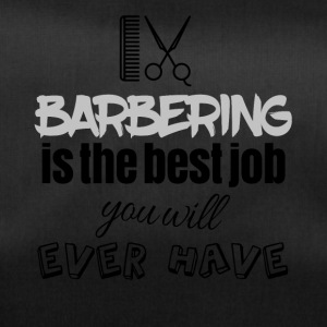 Barbering is the best job you will ever have - Duffel Bag
