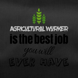 Agricultural worker is the best job you will have - Sporttasche