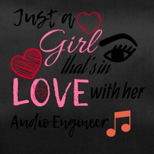 Just a girl that's in love with her Audio Engineer - Sporttasche