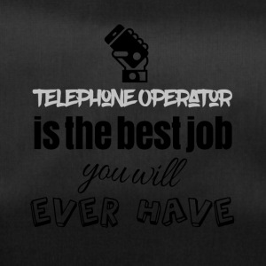 Telephone operator is the best job you will have - Sporttasche