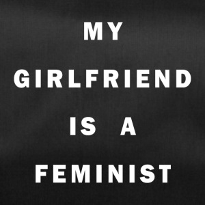My girlfriend is a FEMINIST - Bolsa de deporte