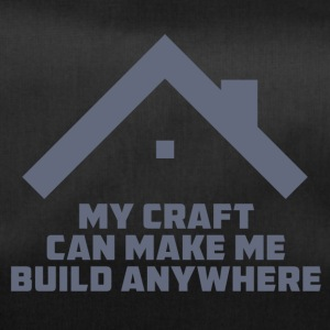 Roofing: My Craft Can Make Me Build Anywhere - Duffel Bag