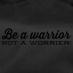 Be a warrior, - Duffel Bag