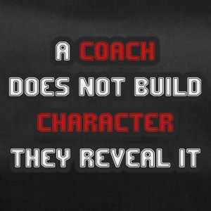 Coach / Trainer: A Coach Does Not Build Character - Duffel Bag