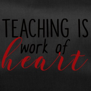 Teacher / School: Teaching Is Work Of Heart - Duffel Bag