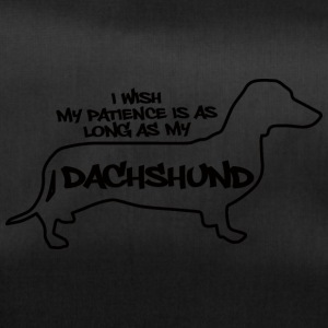 Dackel / Dachshund: I wish my patience is as long - Sporttasche