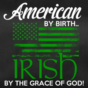 American by Birth - Irish by the grace of God - Sporttasche