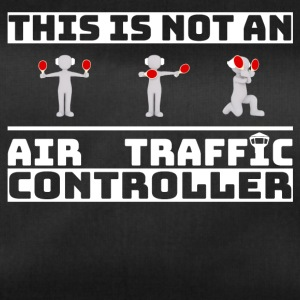 This is not an Air Traffic Controller - ATC Shirt - Duffel Bag