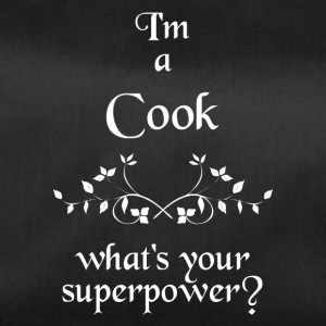I'M A COOK WHAT'S YOUR SUPERPOWER - Sporttasche