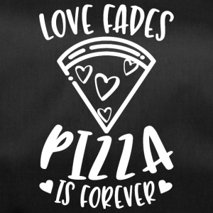Love Fades Pizza Is Forever - Duffel Bag