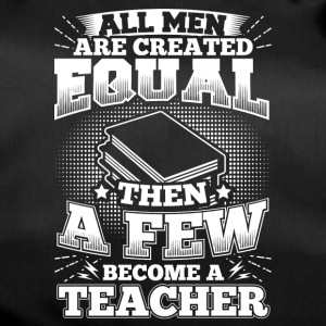 Funny Teacher Educator Shirt All Men Equal - Duffel Bag