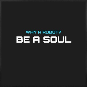 Why a robot? BE IN SOUL - Duffel Bag